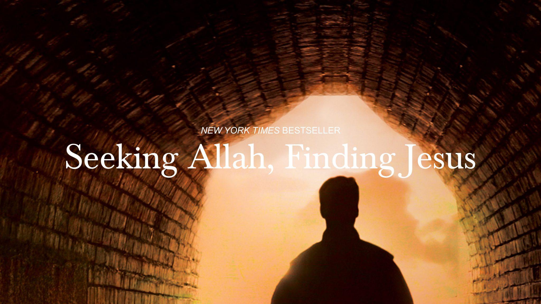 "Book Review: ""Seeking Allah, Finding Jesus"""